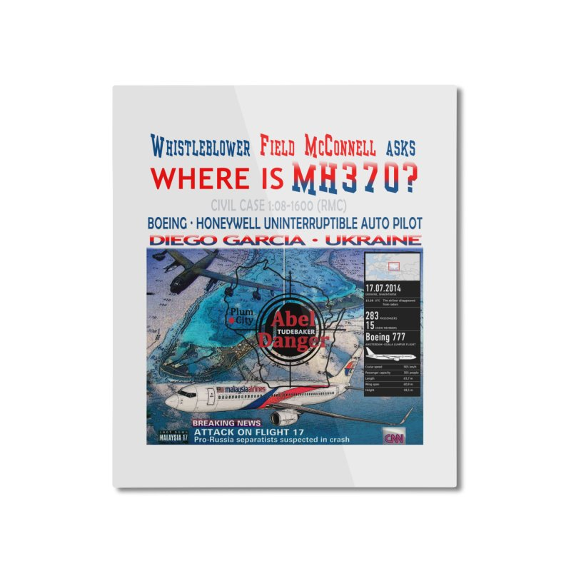 Where is MH370 Home Mounted Aluminum Print by Abel Danger Artist Shop