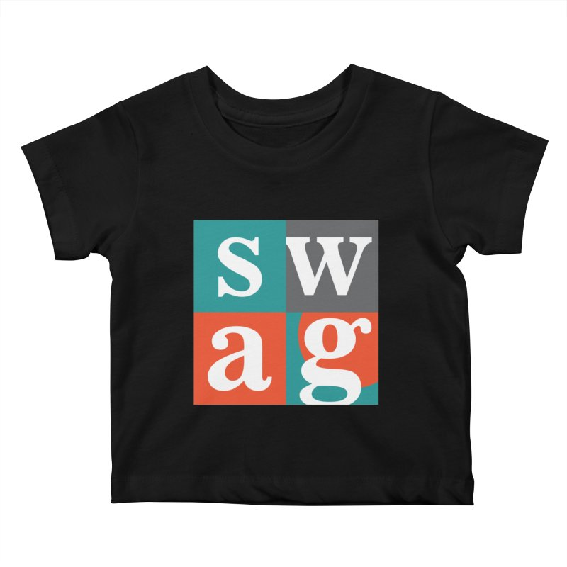 Swag Design Kids Baby T-Shirt by abhikreationz's Artist Shop