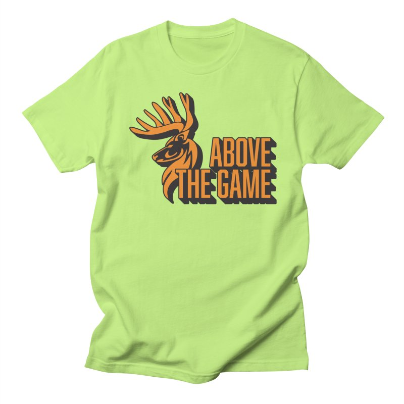 Above The Game Women's Unisex T-Shirt by abovethegame's Artist Shop