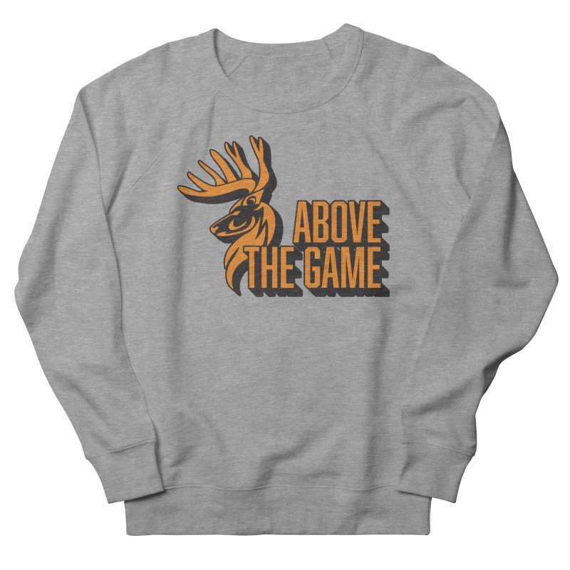 Above The Game Women's French Terry Sweatshirt by abovethegame's Artist Shop