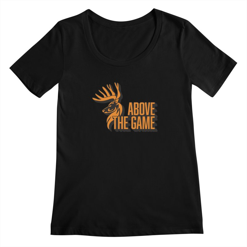 Above The Game Women's Scoopneck by abovethegame's Artist Shop