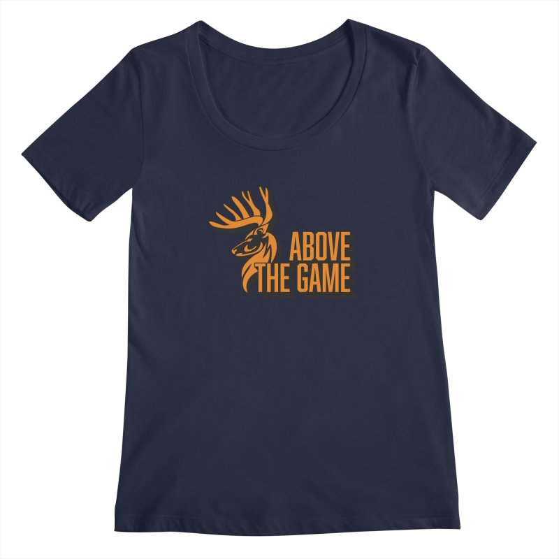 Above The Game Women's Regular Scoop Neck by abovethegame's Artist Shop