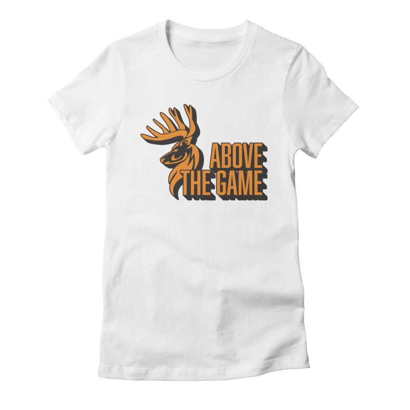 Above The Game Women's Fitted T-Shirt by abovethegame's Artist Shop