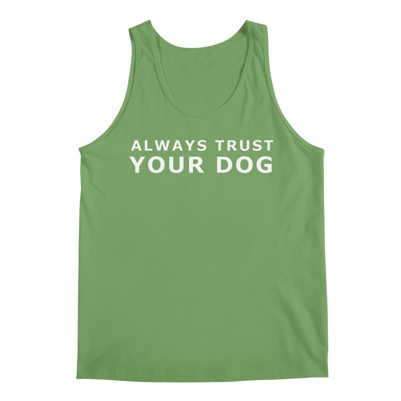 Always Trust Your Dog Men's Tank by Absolutely Spot On Dog Training