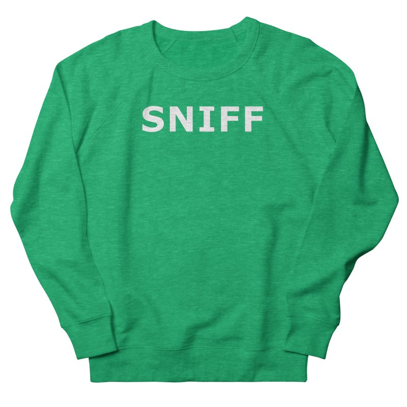 Sniff Women's Sweatshirt by Absolutely Spot On Dog Training