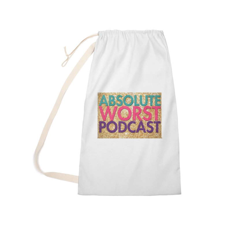 Absolute Worst Podcast Logo Accessories Laundry Bag Bag by Absolute Worst Podcast
