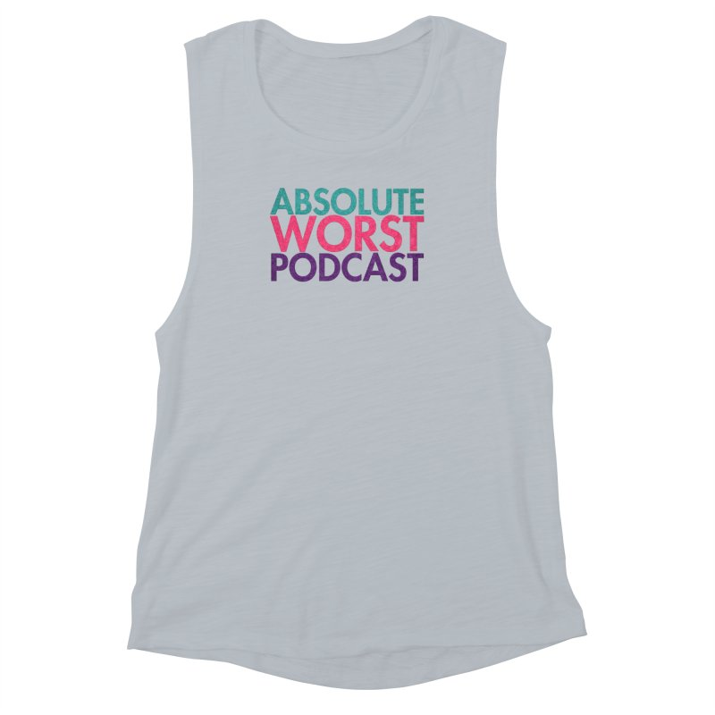 Absolute Worst Podcast Logo Women's Muscle Tank by Absolute Worst Podcast