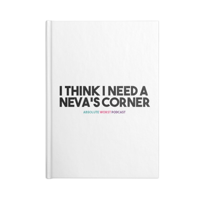 Neva's Corner Accessories Blank Journal Notebook by Absolute Worst Podcast