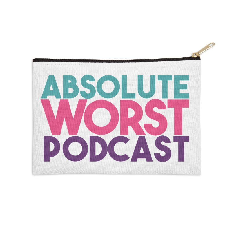 ABSLOUTE WORST PODCAST Accessories Zip Pouch by Absolute Worst Podcast