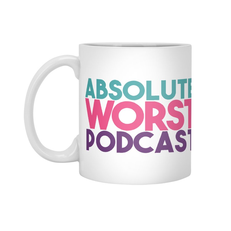 ABSLOUTE WORST PODCAST Accessories Mug by Absolute Worst Podcast