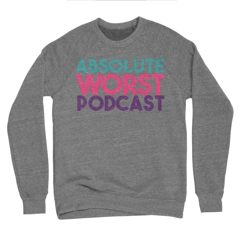 Women's None by Absolute Worst Podcast
