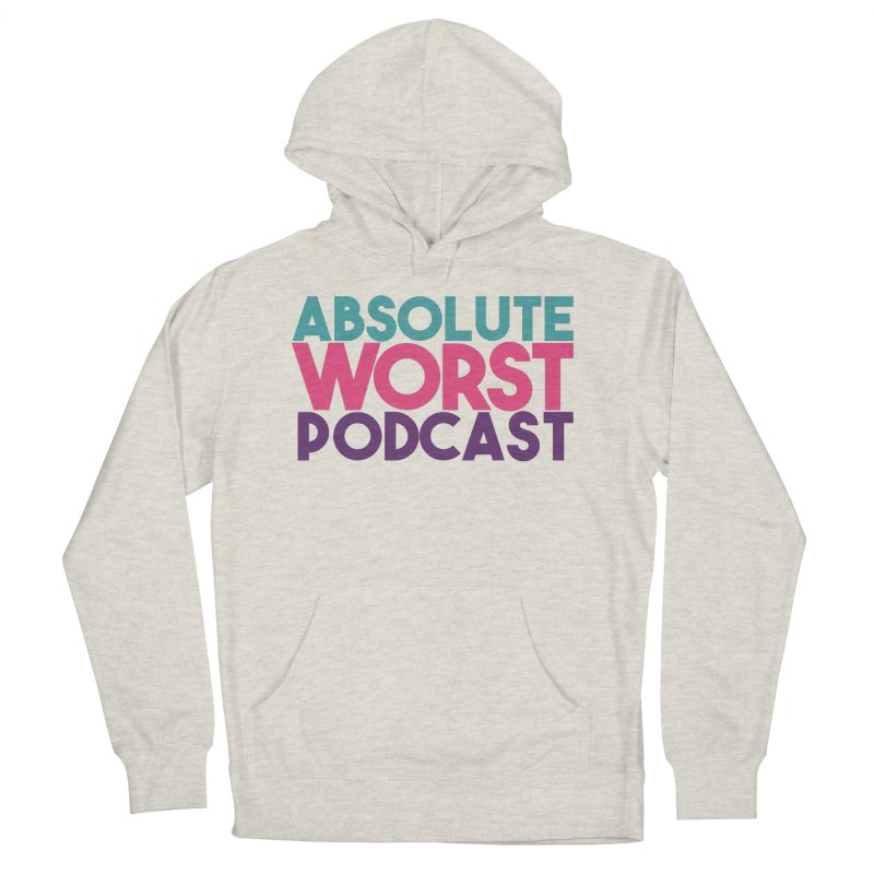 ABSLOUTE WORST PODCAST Women's French Terry Pullover Hoody by Absolute Worst Podcast