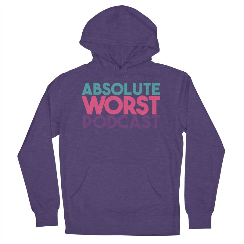 ABSLOUTE WORST PODCAST Men's French Terry Pullover Hoody by Absolute Worst Podcast