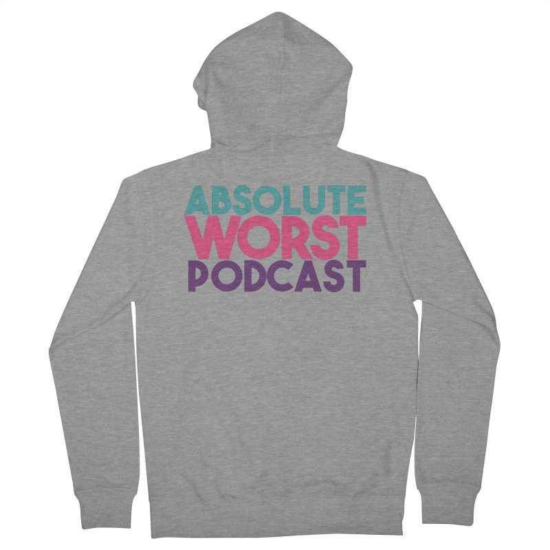 ABSLOUTE WORST PODCAST Women's French Terry Zip-Up Hoody by Absolute Worst Podcast