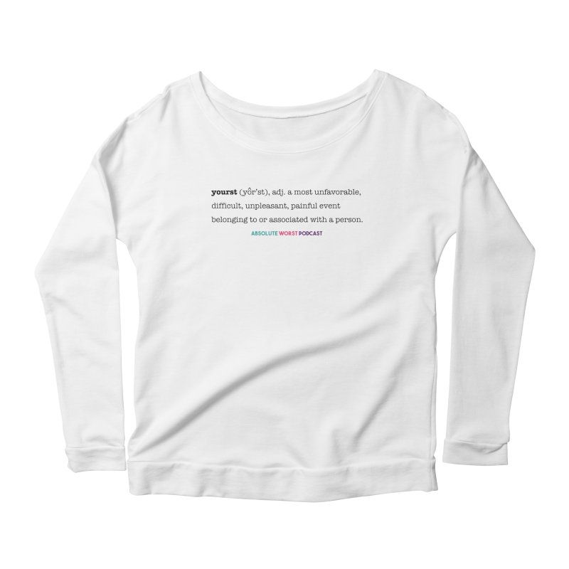 Yourst Women's Scoop Neck Longsleeve T-Shirt by Absolute Worst Podcast