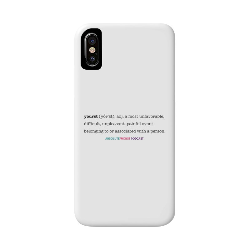 Yourst Accessories Phone Case by Absolute Worst Podcast