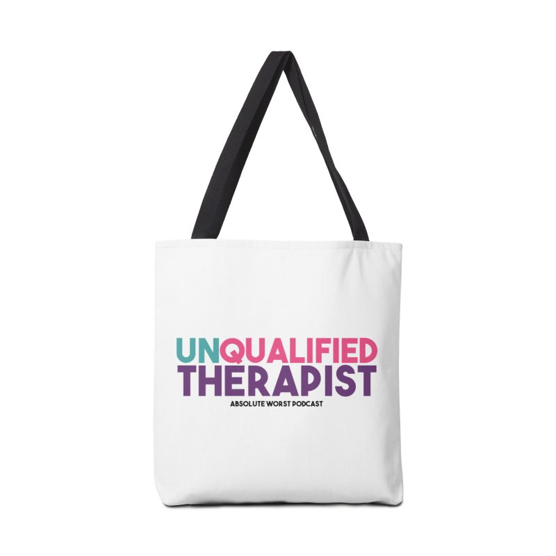Unqualified Thereapist Accessories Bag by Absolute Worst Podcast