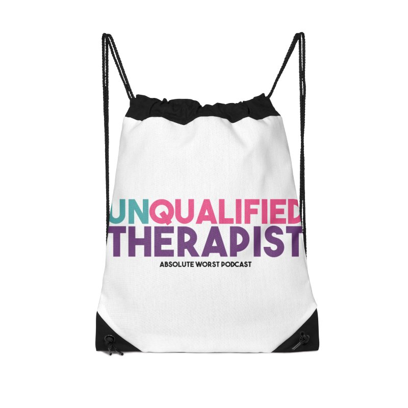 Unqualified Thereapist Accessories Drawstring Bag Bag by Absolute Worst Podcast