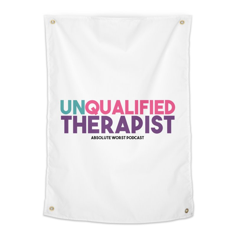Unqualified Thereapist Home Tapestry by Absolute Worst Podcast