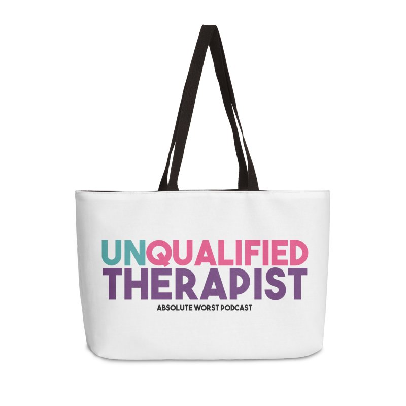 Unqualified Thereapist Accessories Weekender Bag Bag by Absolute Worst Podcast