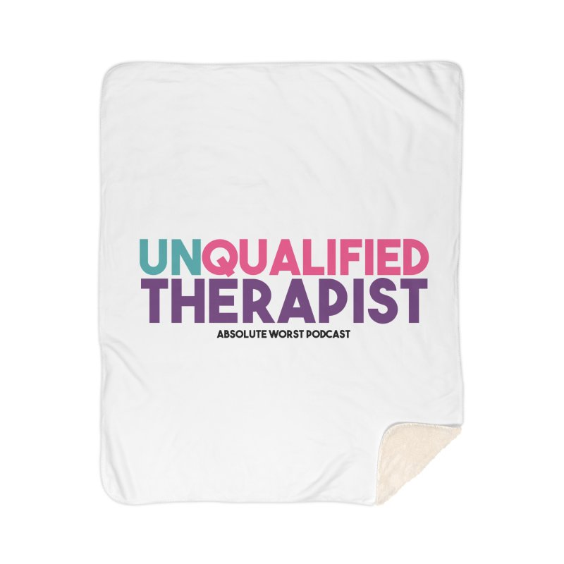 Unqualified Thereapist Home Sherpa Blanket Blanket by Absolute Worst Podcast