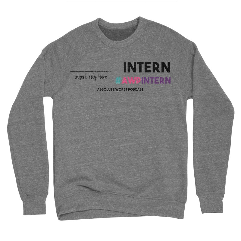 AWP Intern Women's Sweatshirt by Absolute Worst Podcast
