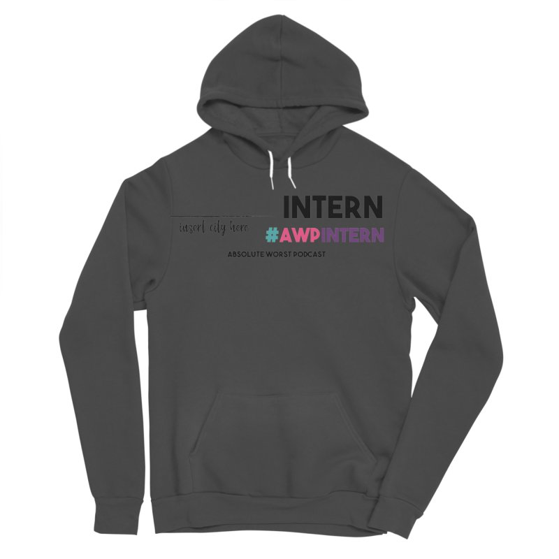 AWP Intern Women's Sponge Fleece Pullover Hoody by Absolute Worst Podcast