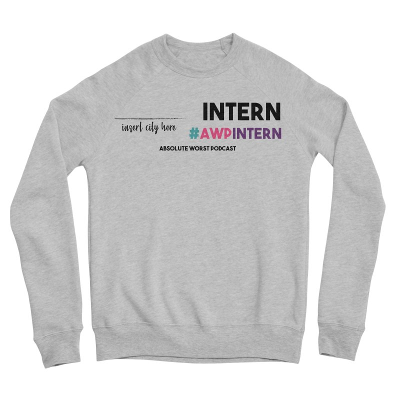 AWP Intern Men's Sponge Fleece Sweatshirt by Absolute Worst Podcast