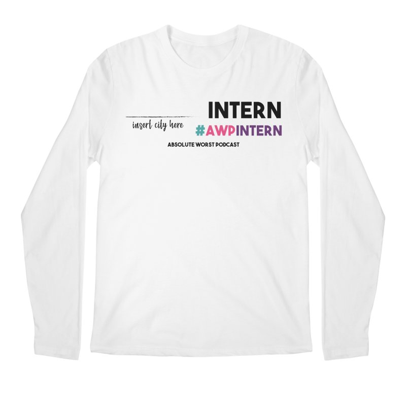 AWP Intern Men's Regular Longsleeve T-Shirt by Absolute Worst Podcast