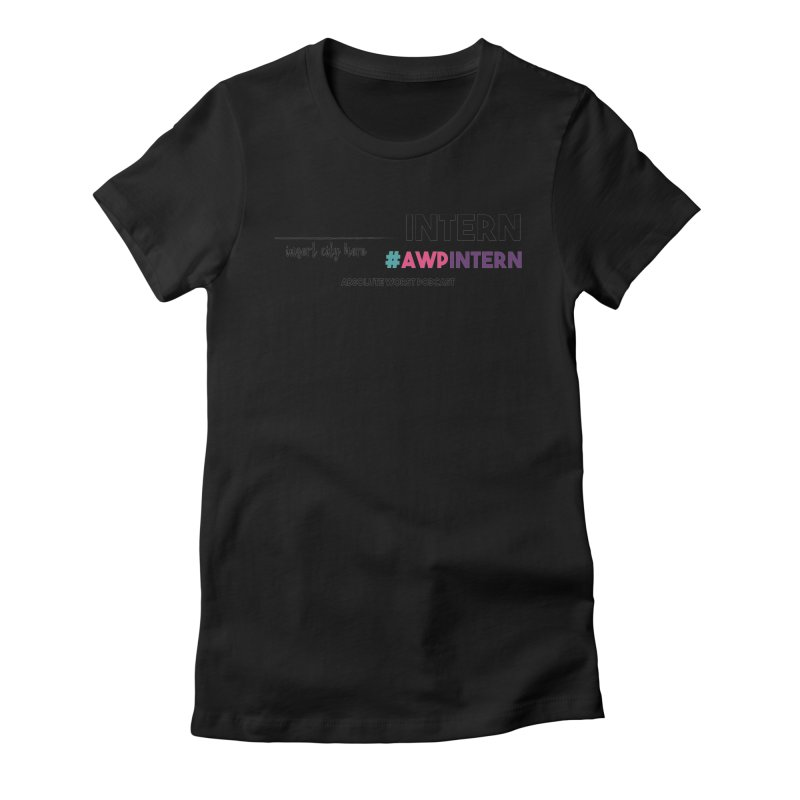 AWP Intern Women's T-Shirt by Absolute Worst Podcast