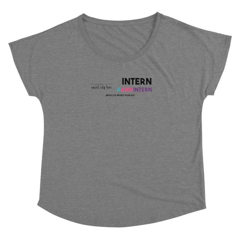 AWP Intern Women's Dolman Scoop Neck by Absolute Worst Podcast