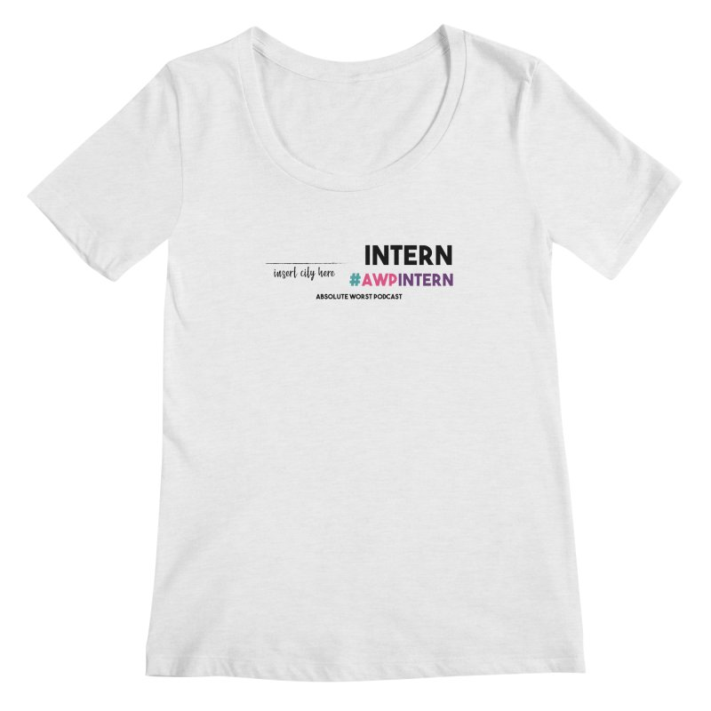 AWP Intern Women's Scoop Neck by Absolute Worst Podcast