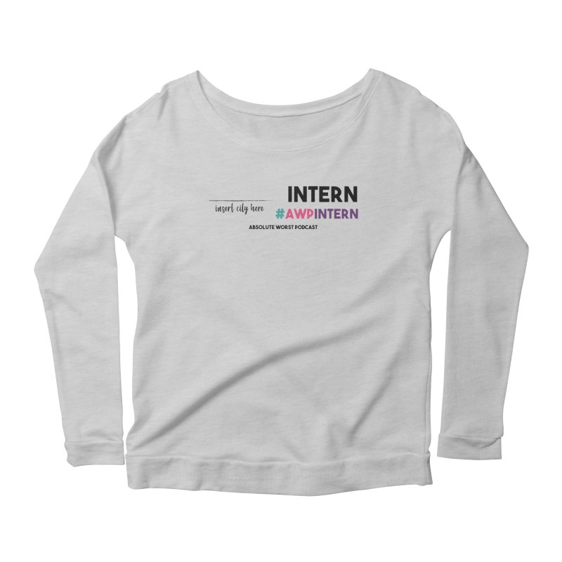 AWP Intern Women's Scoop Neck Longsleeve T-Shirt by Absolute Worst Podcast