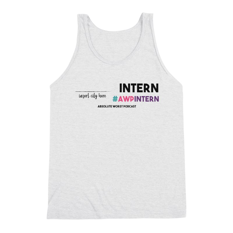 AWP Intern Men's Triblend Tank by Absolute Worst Podcast