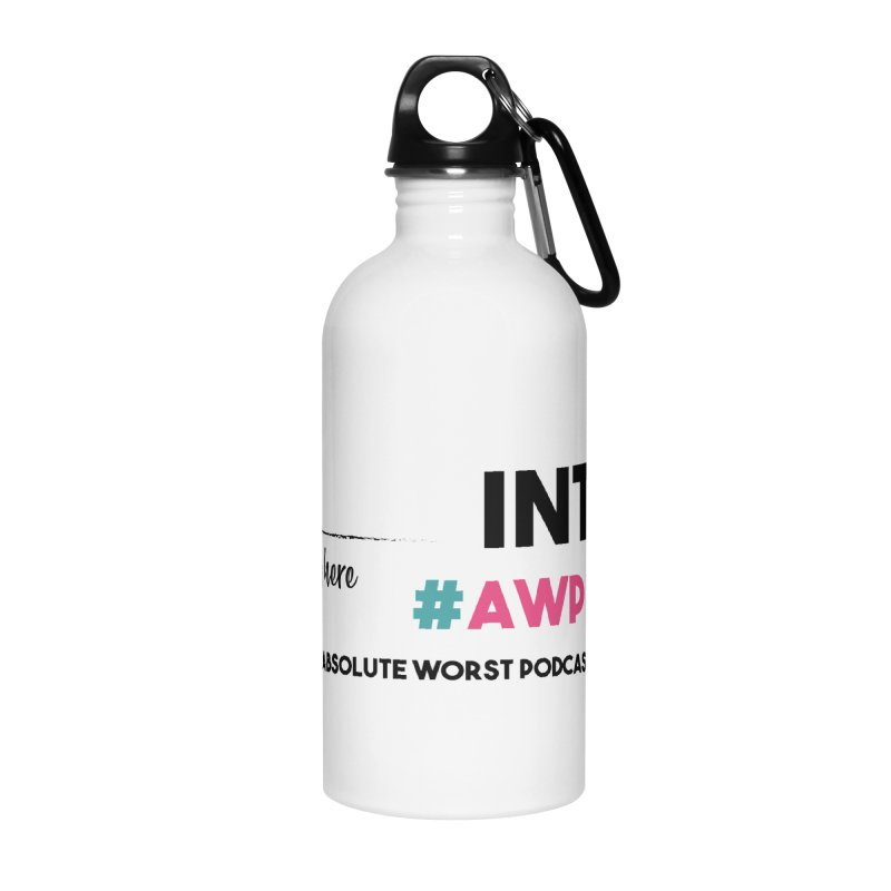 AWP Intern Accessories Water Bottle by Absolute Worst Podcast