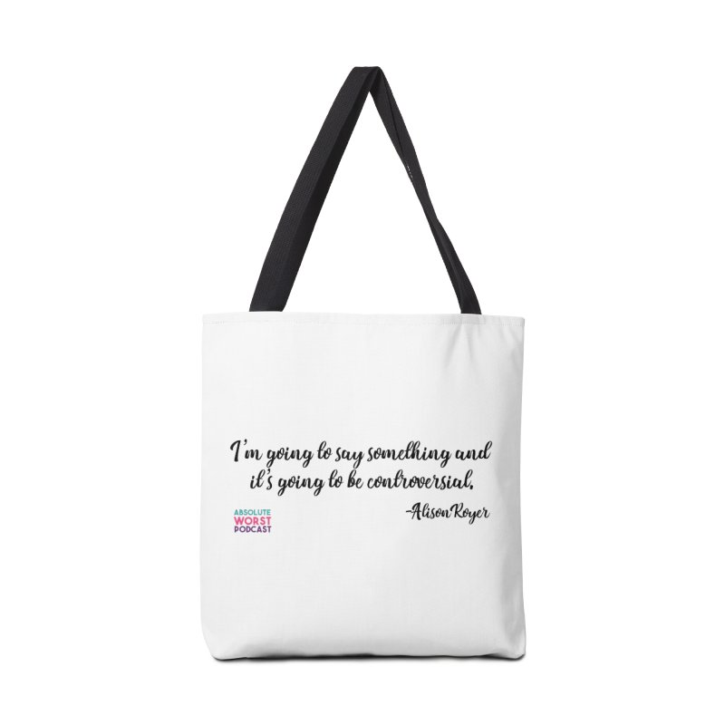 Controversial Accessories Tote Bag Bag by Absolute Worst Podcast