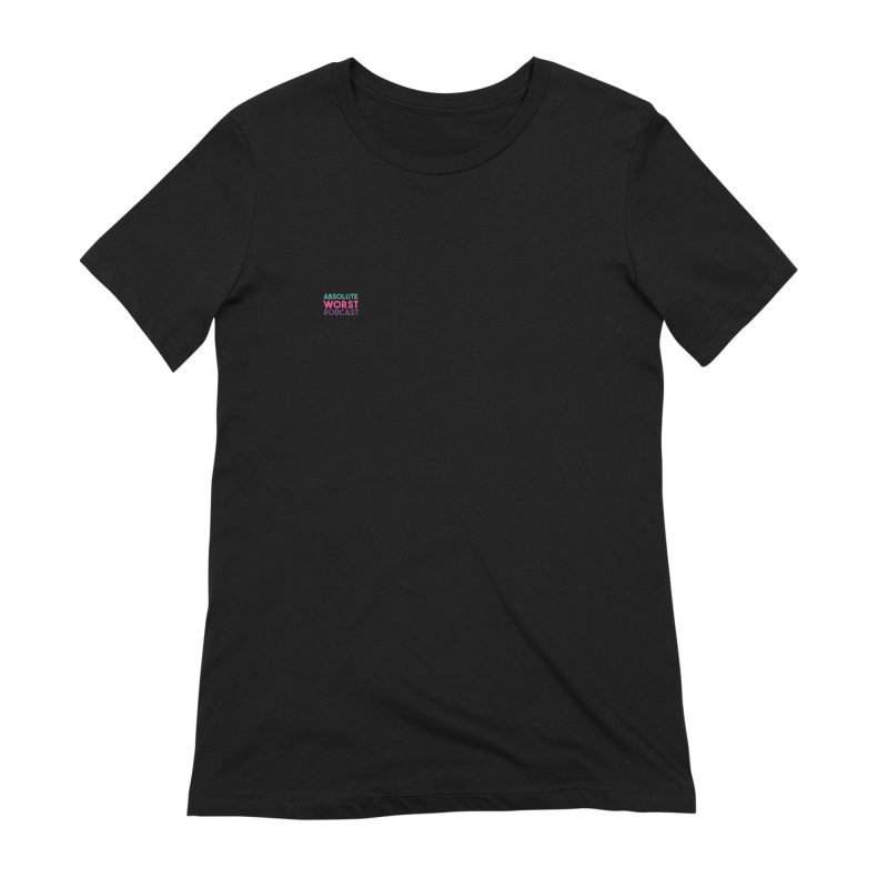 Controversial Women's Extra Soft T-Shirt by Absolute Worst Podcast