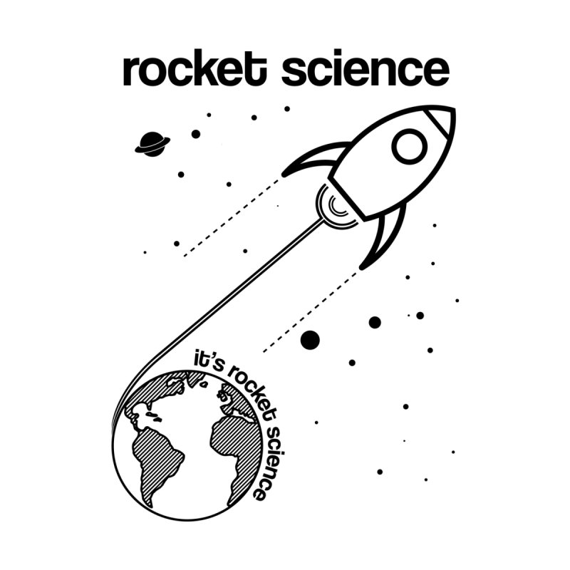 Rocket Science None  by AbsurdDesigns's Artist Shop