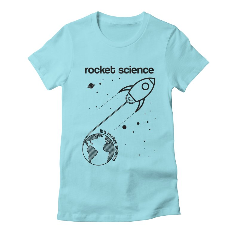 Rocket Science Women's Fitted T-Shirt by AbsurdDesigns's Artist Shop