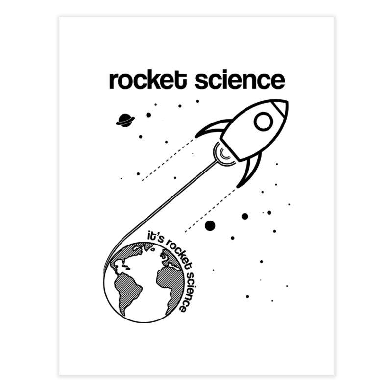 Rocket Science   by AbsurdDesigns's Artist Shop