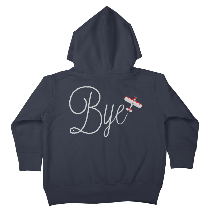 Bye Plane Kids Toddler Zip-Up Hoody by AbsurdDesigns's Artist Shop