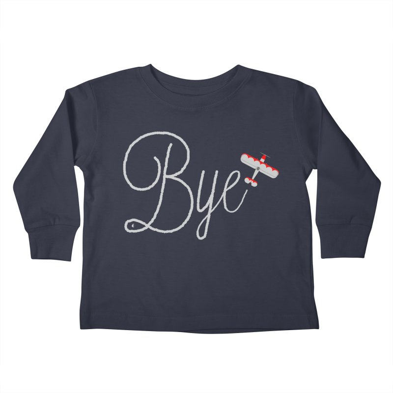 Bye Plane Kids Toddler Longsleeve T-Shirt by AbsurdDesigns's Artist Shop