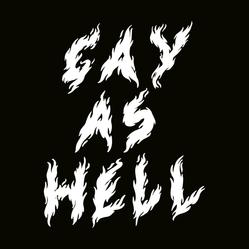 Gay As Hell (Converted) Men's T-Shirt by Abyssmal