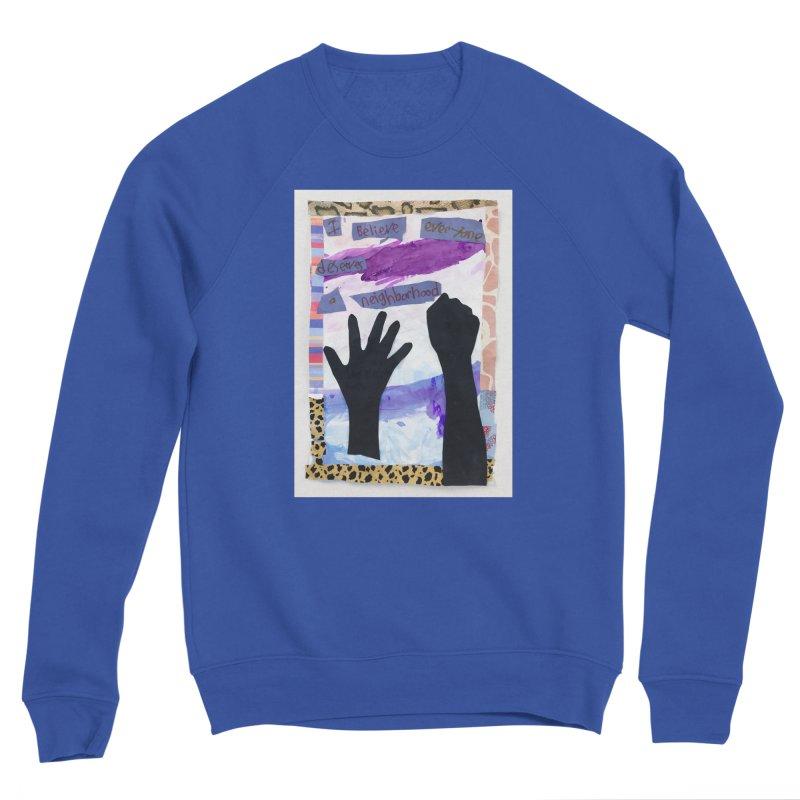 I Believe Men's Sweatshirt by Access Art's Youth Artist Shop