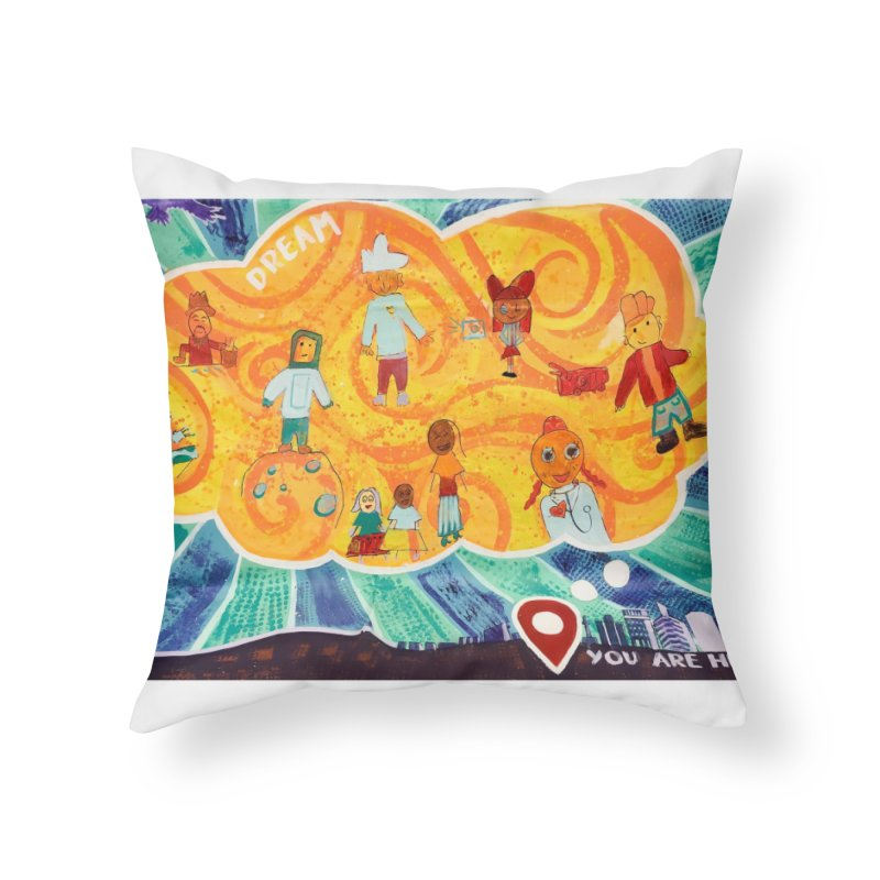 Dream: You Are Here Home Throw Pillow by Access Art's Youth Artist Shop