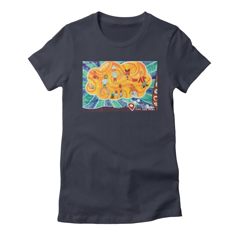 Dream: You Are Here Women's T-Shirt by Access Art's Youth Artist Shop