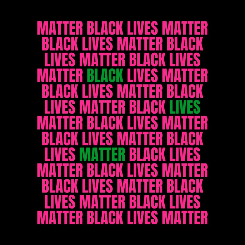 Repeat - Black Lives Matter - Pink/Green Women's T-Shirt by Accomplish That...      Boutique