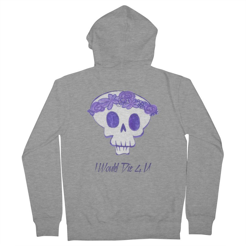 I Would Die 4 U Women's Zip-Up Hoody by acestraw's Artist Shop