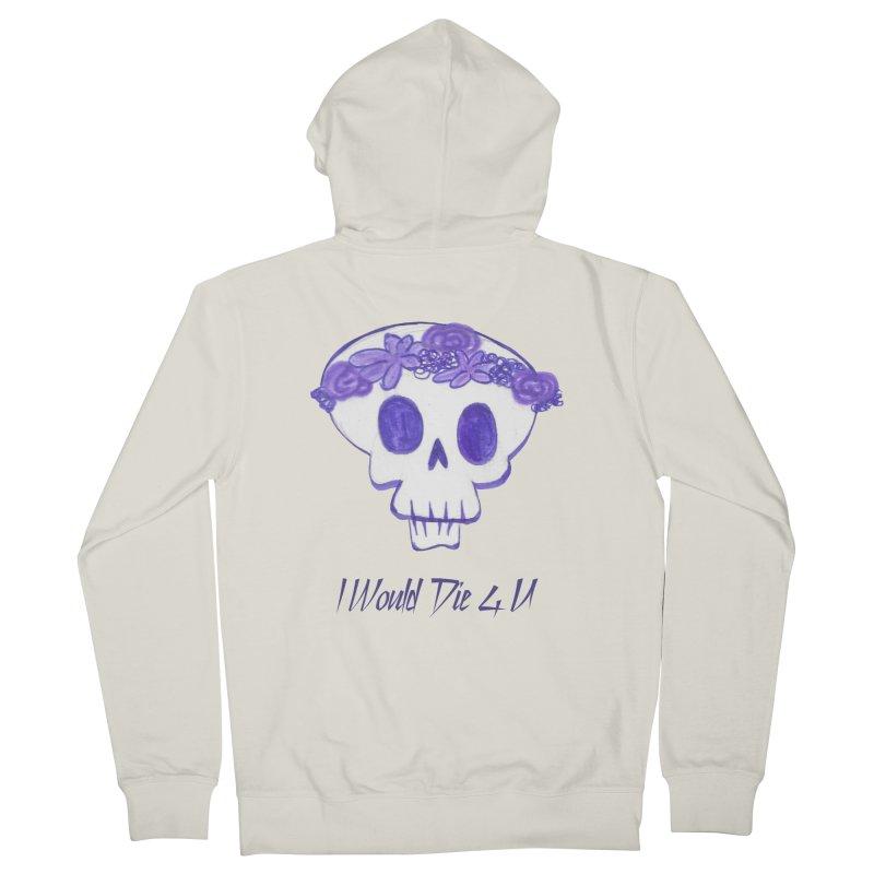 I Would Die 4 U Women's Zip-Up Hoody by acestraw's Artist Shop