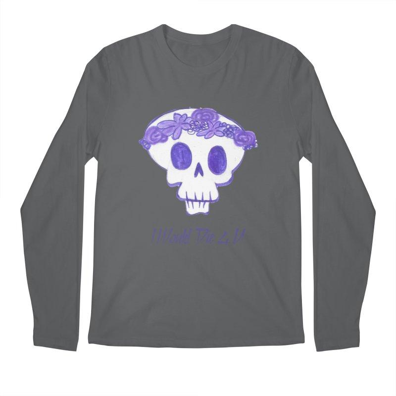 I Would Die 4 U Men's Longsleeve T-Shirt by acestraw's Artist Shop